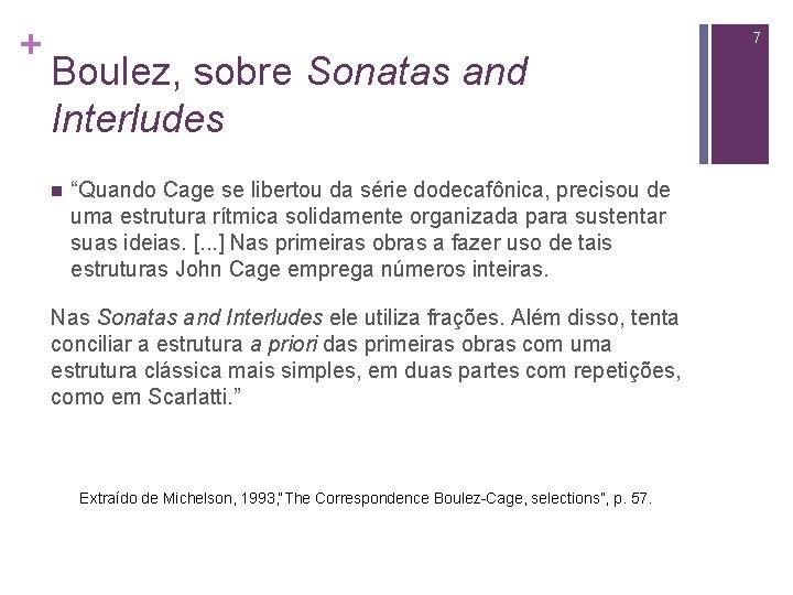 """+ 7 Boulez, sobre Sonatas and Interludes n """"Quando Cage se libertou da série"""