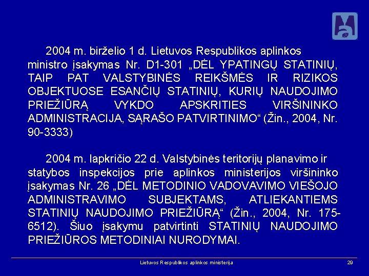 2004 m. birželio 1 d. Lietuvos Respublikos aplinkos ministro įsakymas Nr. D 1 -301