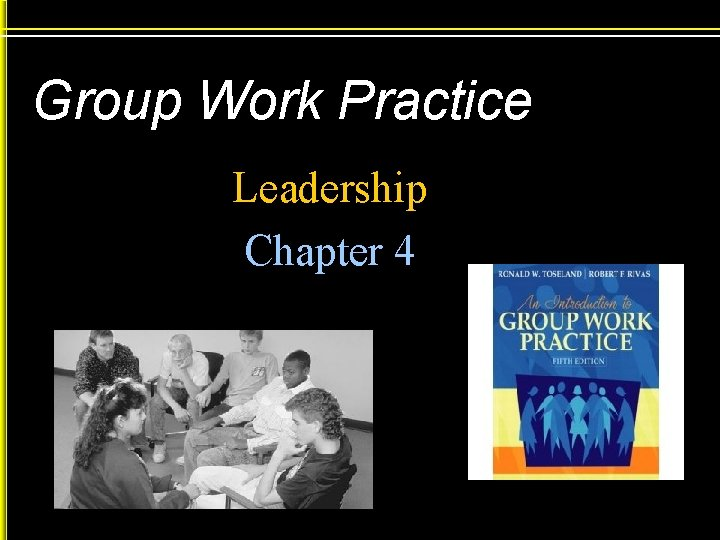 Group Work Practice Leadership Chapter 4