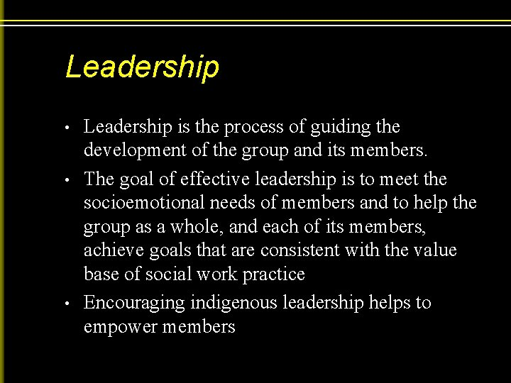 Leadership • • • Leadership is the process of guiding the development of the