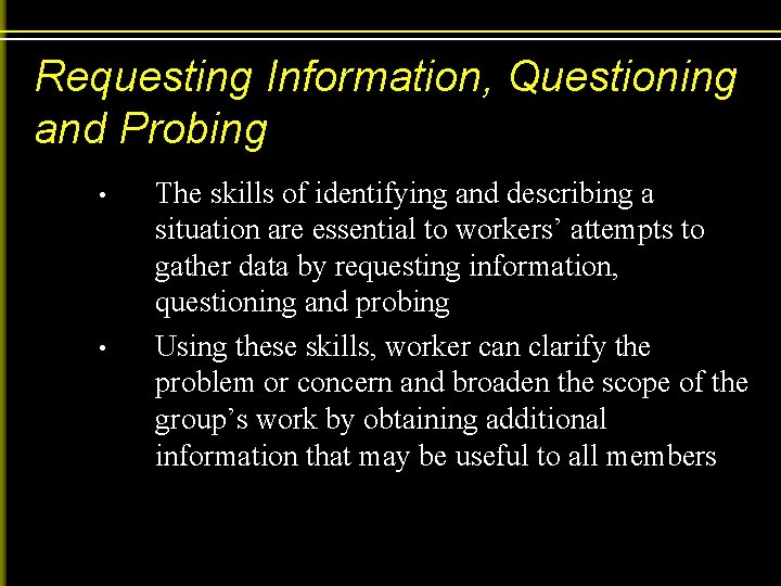 Requesting Information, Questioning and Probing • • The skills of identifying and describing a