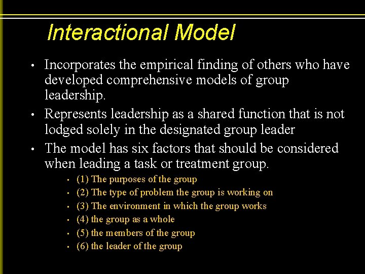 Interactional Model • • • Incorporates the empirical finding of others who have developed
