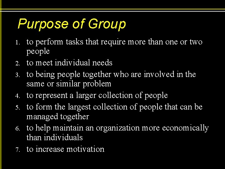 Purpose of Group 1. 2. 3. 4. 5. 6. 7. to perform tasks that
