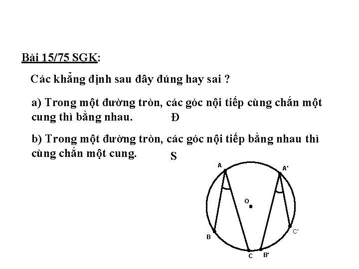 Bài 15/75 SGK: Các khẳng định sau đây đúng hay sai ? a) Trong
