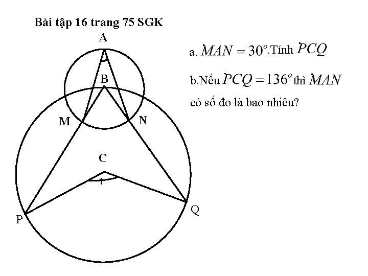 Bài tập 16 trang 75 SGK A a. B b. Nếu . Tính thì
