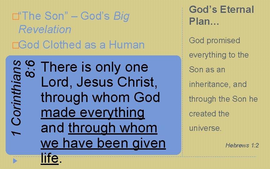 "�""The Son"" – God's Big 1 Corinthians 8: 6 Revelation �God Clothed as a"