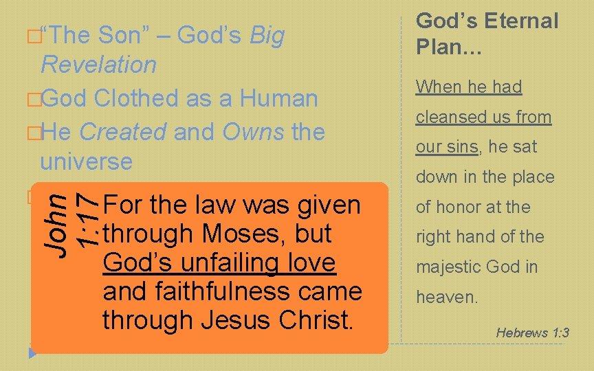 "�""The Son"" – God's Big John 1: 17 Revelation �God Clothed as a Human"