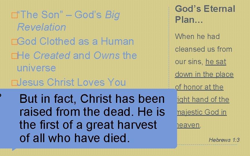 "0 �""The Son"" – God's Big Revelation �God Clothed as a Human �He Created"