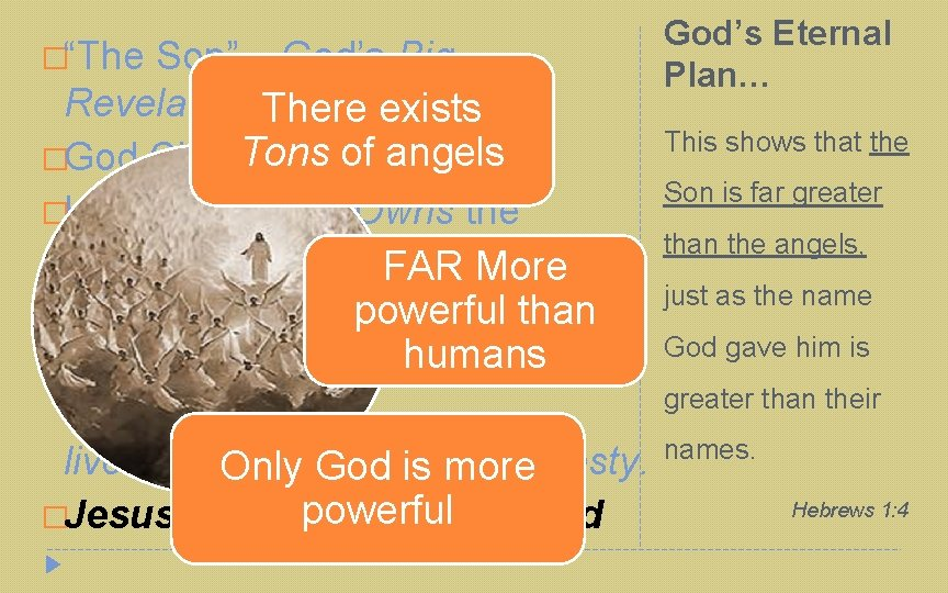 """�""""The Son"""" – God's Big Revelation There exists Tons of angels �God Clothed as"""
