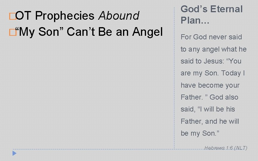 """�OT Prophecies Abound �""""My Son"""" Can't Be an Angel God's Eternal Plan… For God"""