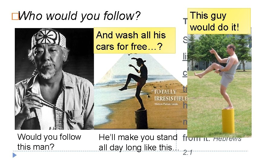 �Who would you follow? And wash all his cars for free…? This guy The