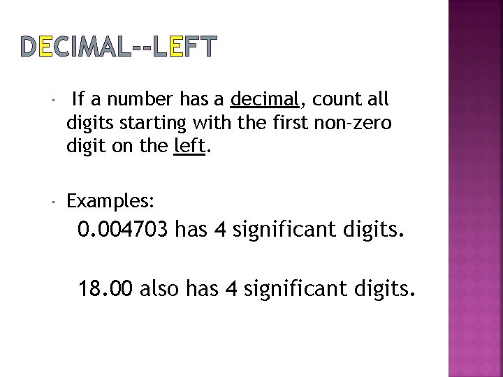 DECIMAL--LEFT If a number has a decimal, count all digits starting with the first