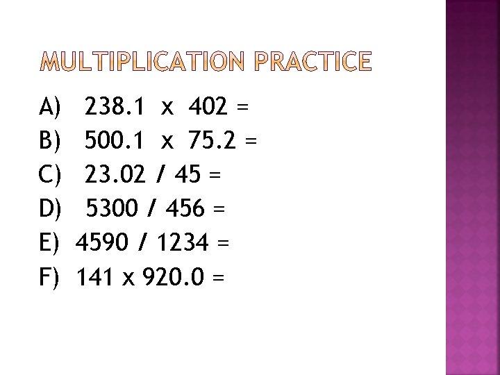 A) B) C) D) E) F) 238. 1 x 402 = 500. 1 x