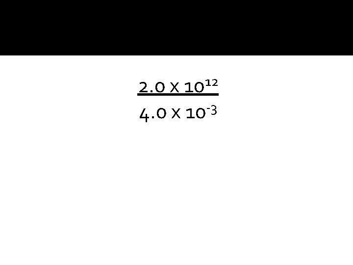 12 2. 0 x 10 -3 4. 0 x 10