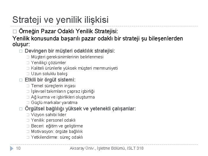 Strateji ve yenilik ilişkisi Örneğin Pazar Odaklı Yenilik Stratejisi: Yenilik konusunda başarılı pazar odaklı