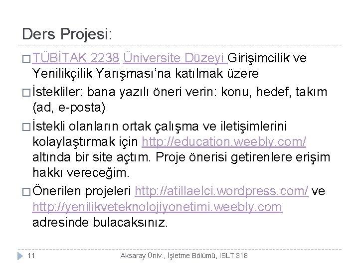Ders Projesi: � TÜBİTAK 2238 Üniversite Düzeyi Girişimcilik ve Yenilikçilik Yarışması'na katılmak üzere �