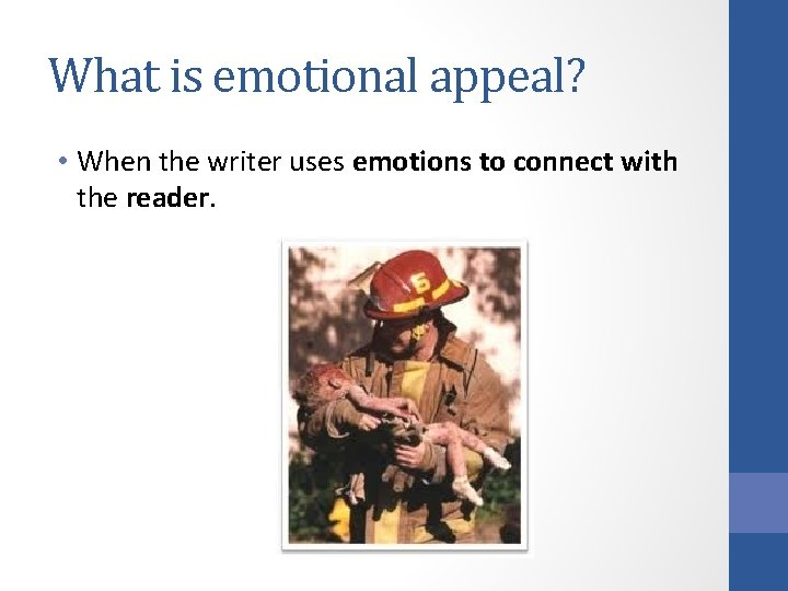 What is emotional appeal? • When the writer uses emotions to connect with the
