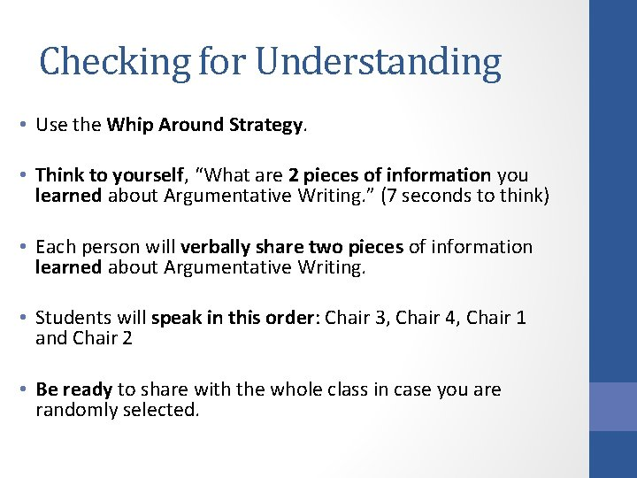 """Checking for Understanding • Use the Whip Around Strategy. • Think to yourself, """"What"""