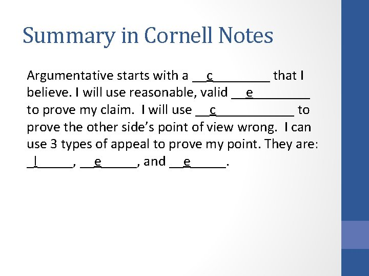 Summary in Cornell Notes Argumentative starts with a __c____ that I believe. I will