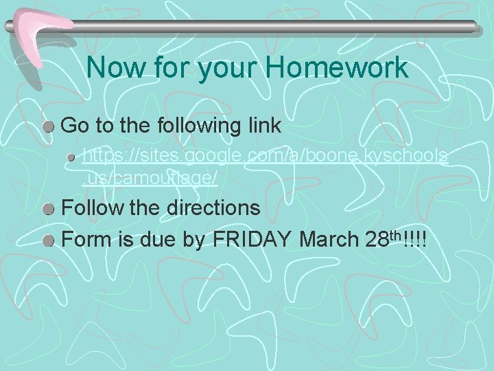 Now for your Homework Go to the following link https: //sites. google. com/a/boone. kyschools.