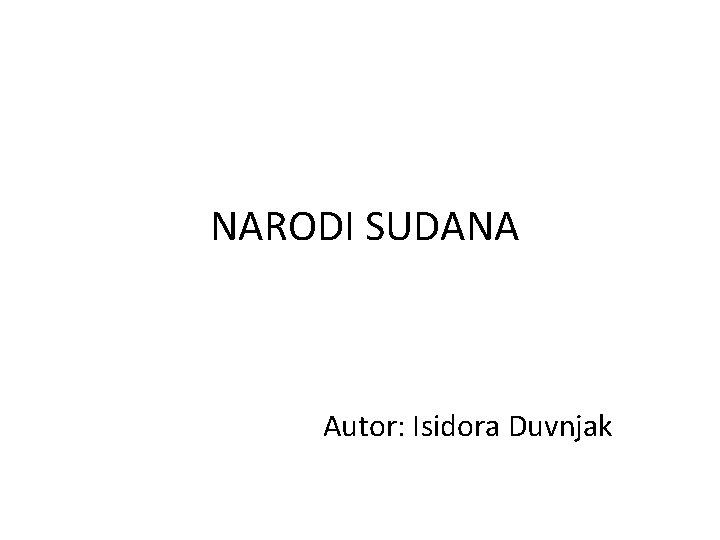 NARODI SUDANA Autor: Isidora Duvnjak