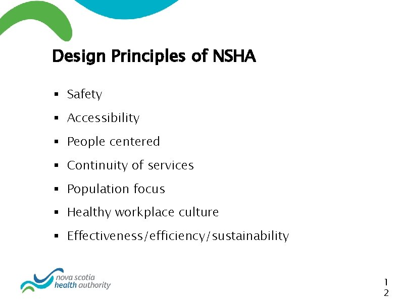 Design Principles of NSHA § Safety § Accessibility § People centered § Continuity of