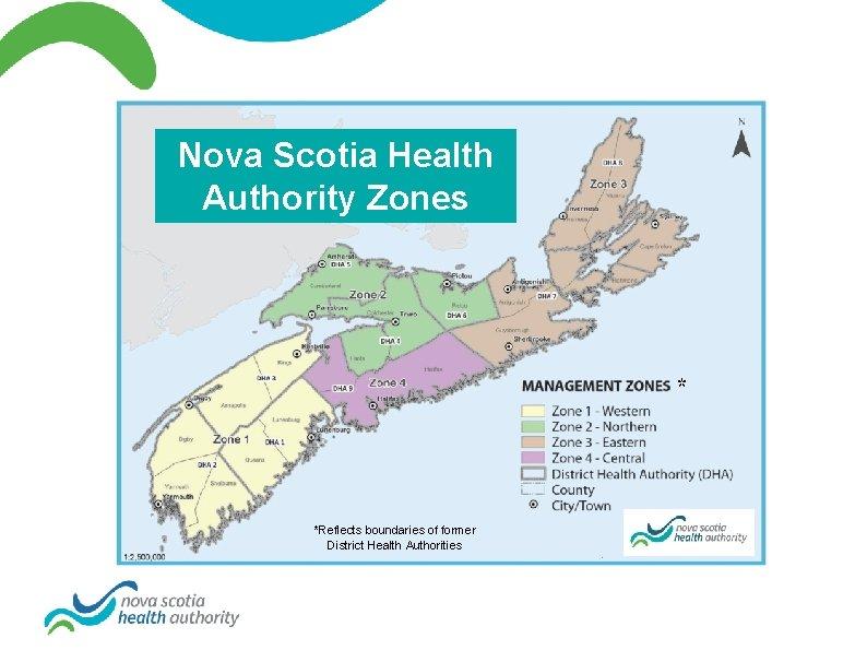 Nova Scotia Health Authority Zones * *Reflects boundaries of former District Health Authorities