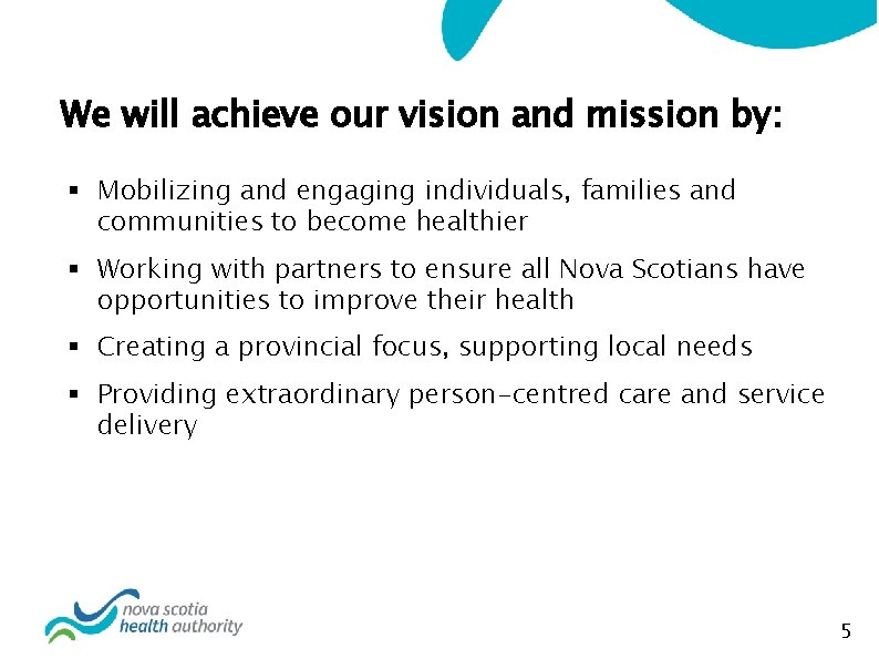 We will achieve our vision and mission by: § Mobilizing and engaging individuals, families