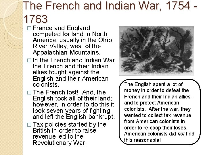 The French and Indian War, 1754 1763 � France and England competed for land