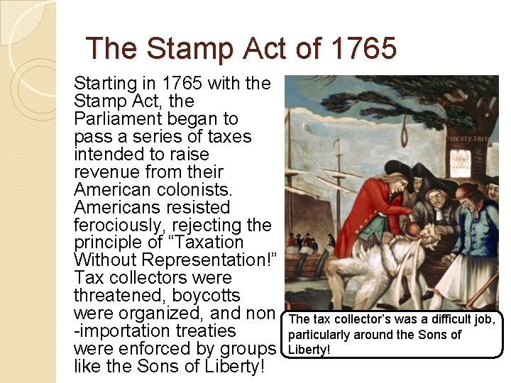 The Stamp Act of 1765 Starting in 1765 with the Stamp Act, the Parliament
