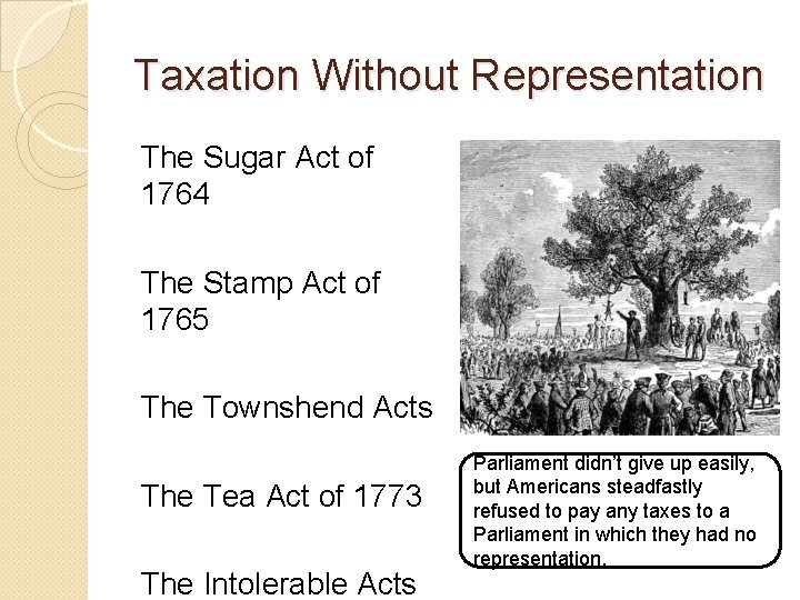Taxation Without Representation The Sugar Act of 1764 The Stamp Act of 1765 The