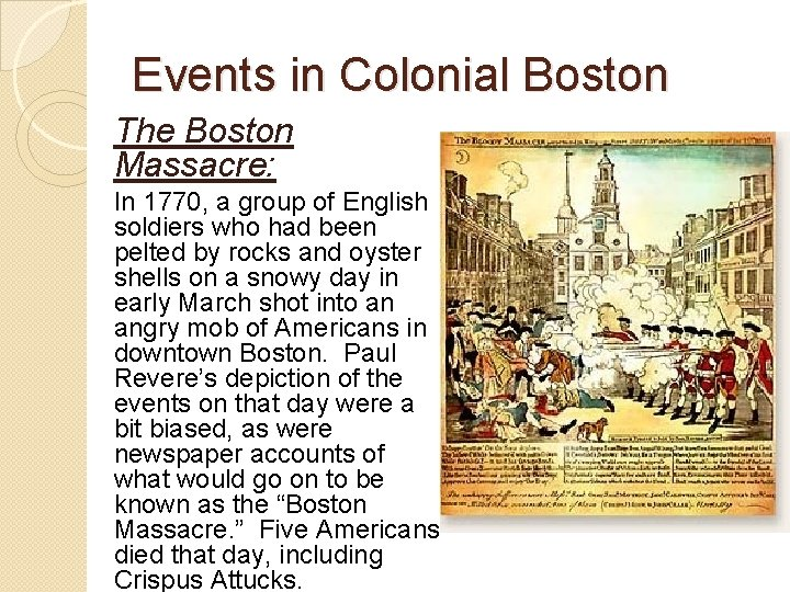 Events in Colonial Boston The Boston Massacre: In 1770, a group of English soldiers