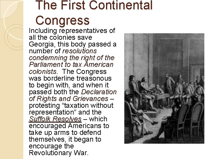 The First Continental Congress Including representatives of all the colonies save Georgia, this body