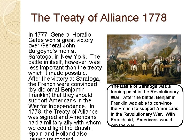 The Treaty of Alliance 1778 In 1777, General Horatio Gates won a great victory