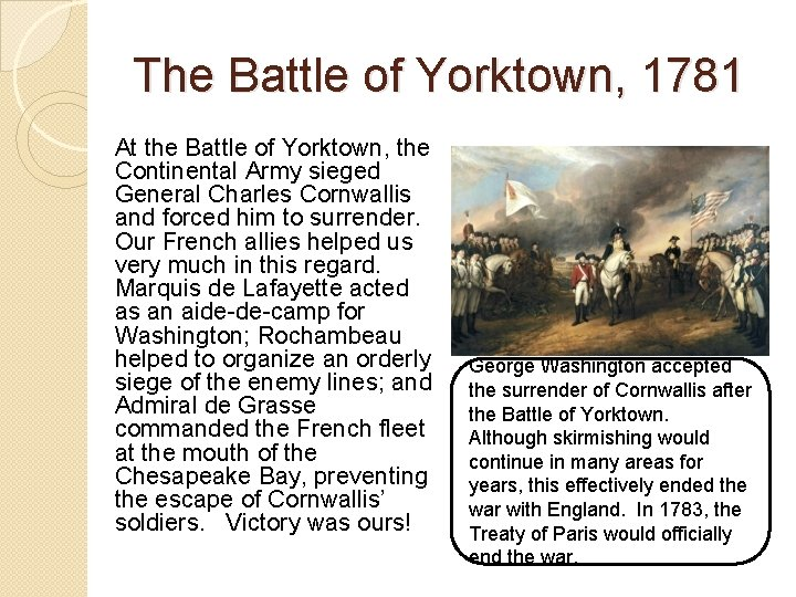 The Battle of Yorktown, 1781 At the Battle of Yorktown, the Continental Army sieged