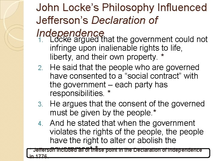John Locke's Philosophy Influenced Jefferson's Declaration of Independence 1. Locke argued that the government