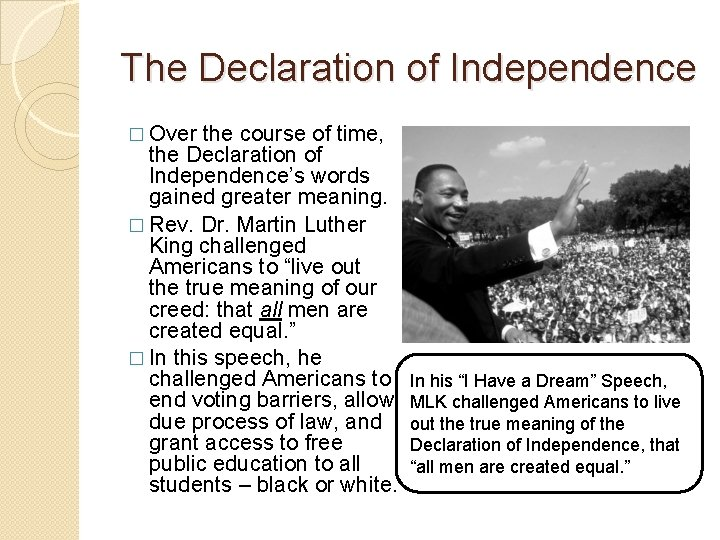 The Declaration of Independence � Over the course of time, the Declaration of Independence's
