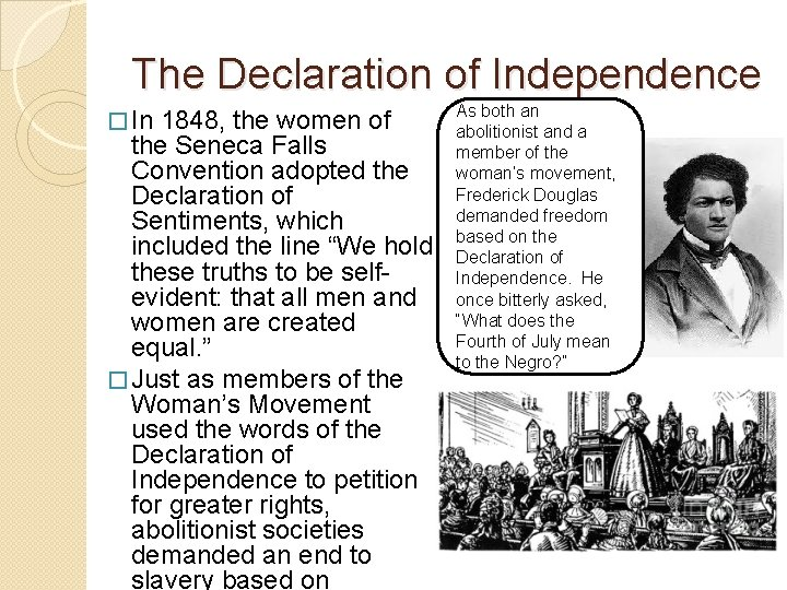 The Declaration of Independence � In 1848, the women of the Seneca Falls Convention