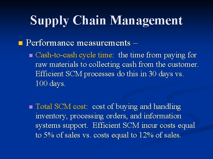 Supply Chain Management n Performance measurements – n Cash-to-cash cycle time: the time from