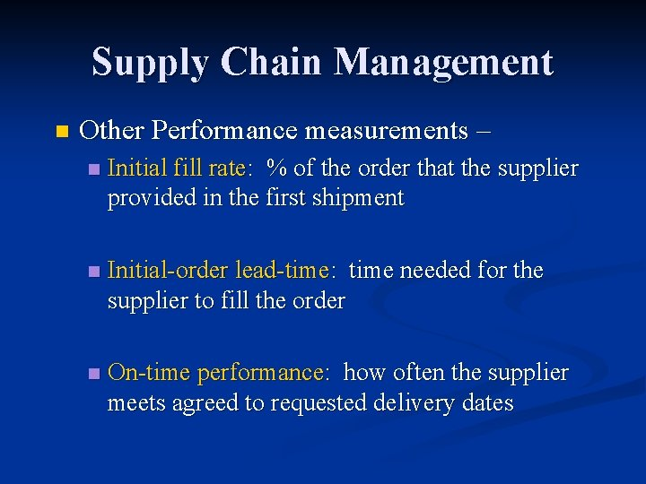 Supply Chain Management n Other Performance measurements – n Initial fill rate: % of