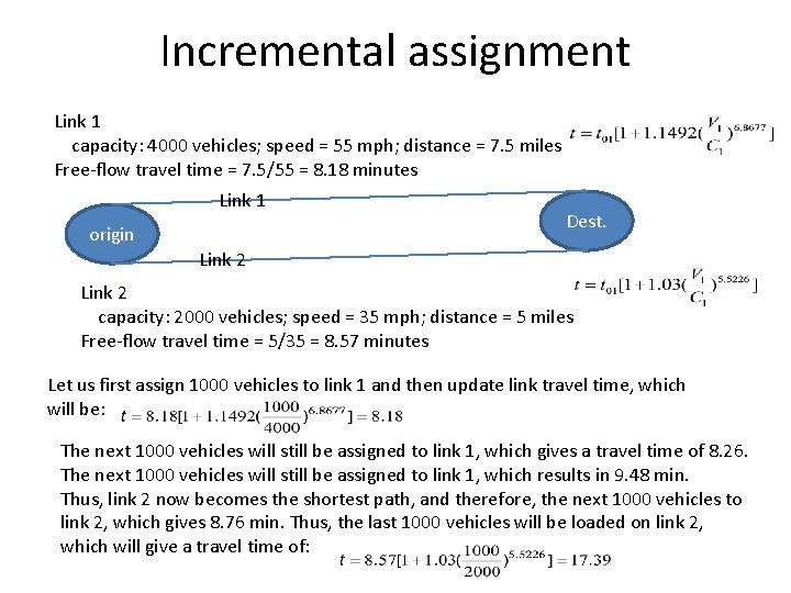 Incremental assignment Link 1 capacity: 4000 vehicles; speed = 55 mph; distance = 7.