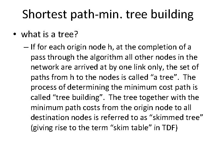 Shortest path-min. tree building • what is a tree? – If for each origin