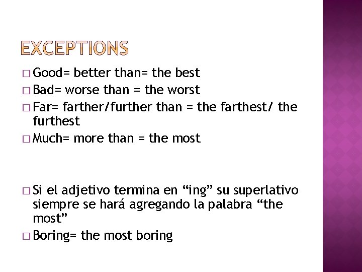 � Good= better than= the best � Bad= worse than = the worst �