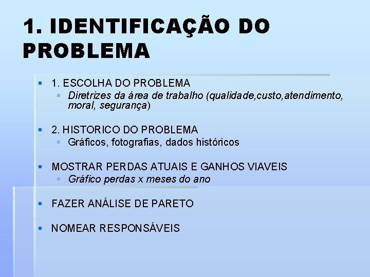 1. IDENTIFICAÇÃO DO PROBLEMA § 1. ESCOLHA DO PROBLEMA § Diretrizes da área de