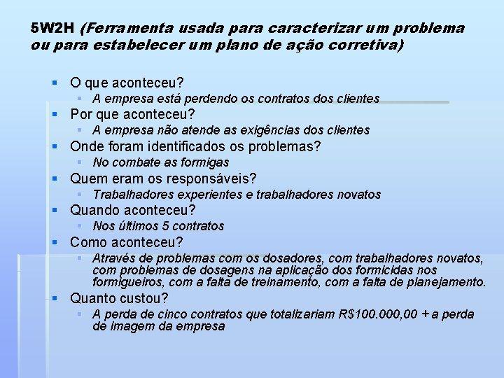 5 W 2 H (Ferramenta usada para caracterizar um problema ou para estabelecer um