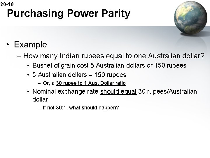 20 -10 Purchasing Power Parity • Example – How many Indian rupees equal to