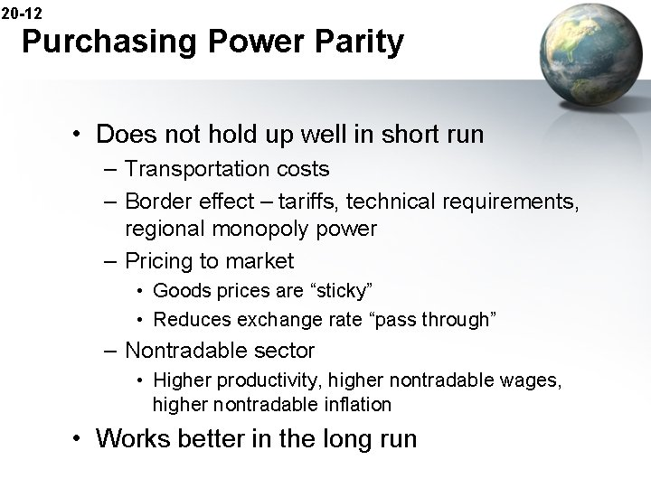 20 -12 Purchasing Power Parity • Does not hold up well in short run