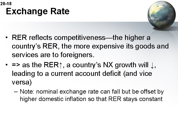 20 -18 Exchange Rate • RER reflects competitiveness—the higher a country's RER, the more