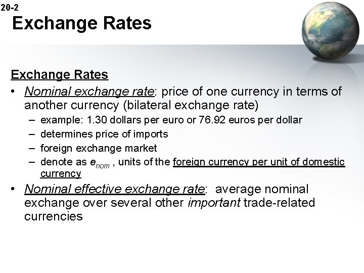 20 -2 Exchange Rates • Nominal exchange rate: price of one currency in terms