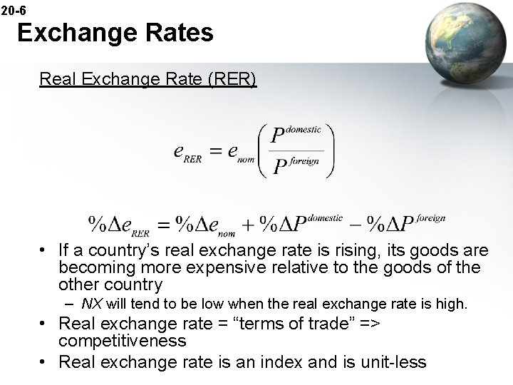 20 -6 Exchange Rates Real Exchange Rate (RER) • If a country's real exchange